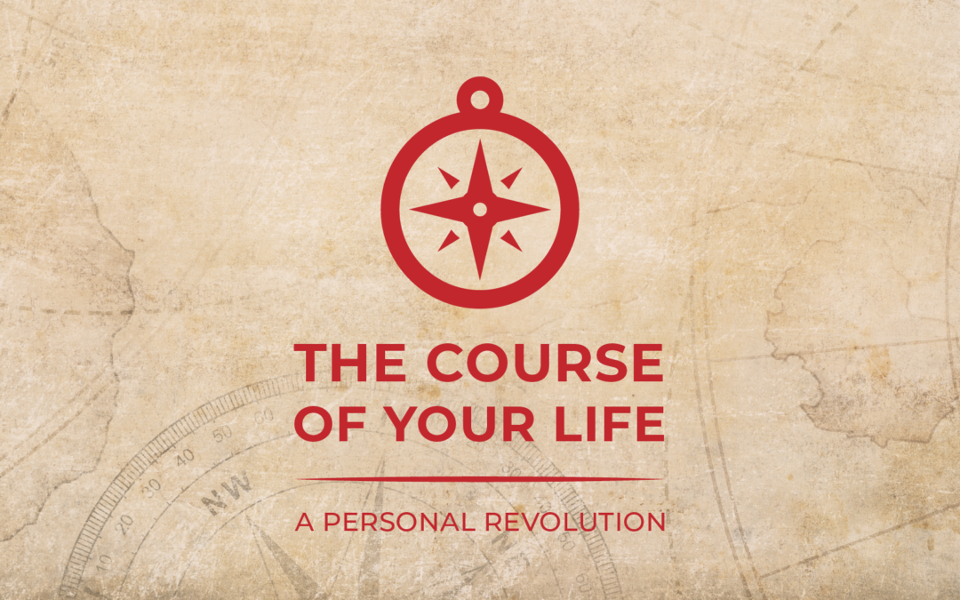 The Course of Your Life