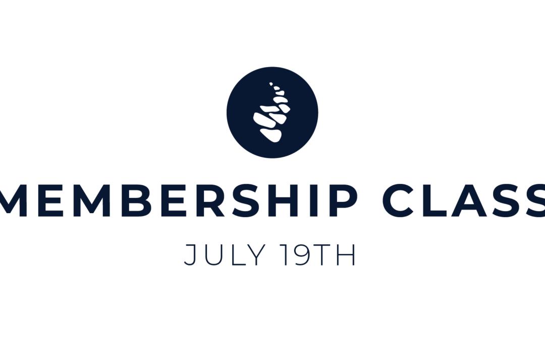 Membership Class on 7/19