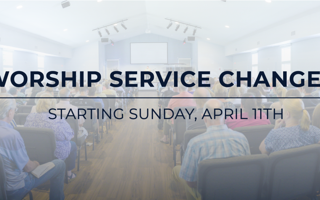 Worship Service Changes