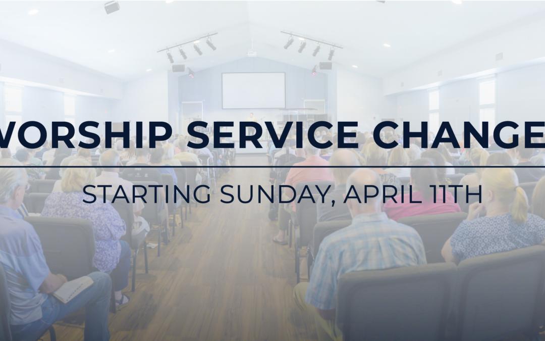 Worship Service Changes